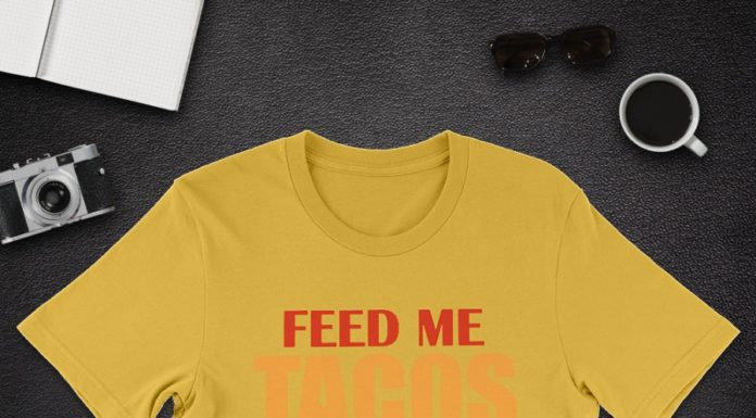 Feed me Tacos and tell me I'm pretty shirt