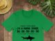 Forget mama bear I'm mama shark do do do shirt