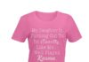 My daughter is exactly like me well played karma shirt