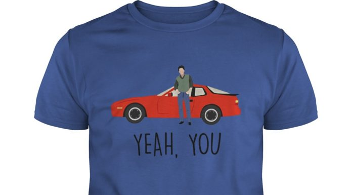Yeah you - Sixteen Candles Jake Ryan Yeah You shirt