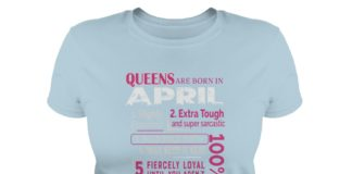 10 reasons Queens are born in April shirt