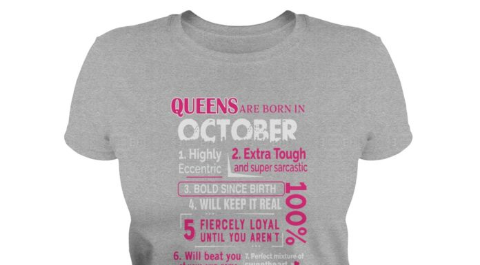 10 reasons Queens are born in October shirt