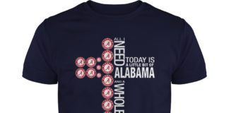 All I need today is a little bit of Alabama and a whole lot of Jesus shirt