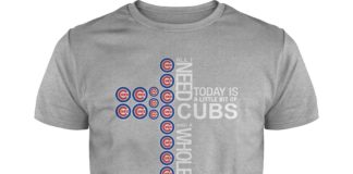 All I need today is a little bit of Chicago Cubs and a whole lot of Jesus shirt