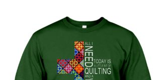 All I need today is a little bit of quilting and a whole lot of Jesus shirt