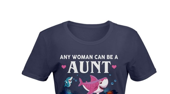Any woman can be aunt but it take someone special to be a auntie shark shirt