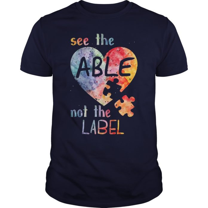 Autism Heart See the Able Not the Label shirt