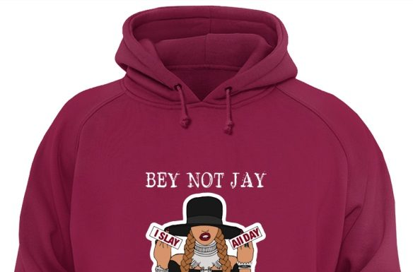 Bey not Jay I slay all day Beyhive squad shirt