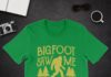 Bigfoot saw me but nobody believes him shirt