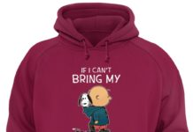 Charlie Brown Snoopy If I Can't Bring My Dog I'm Not Going unisex hoodie