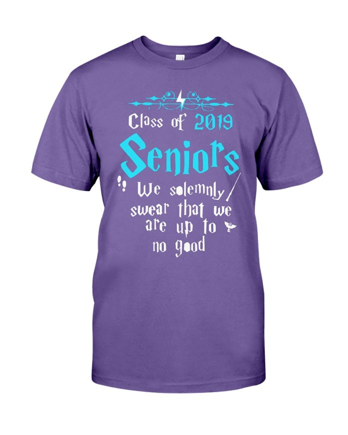 Class of 2019 seniors we solemnly swear that we are up to no good shirt