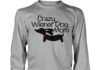 Crazy wiener dog mom shirt unisex longsleeve tee
