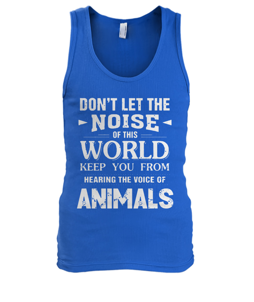 Don't let the noise of this world keep you from hearing the voice tank top