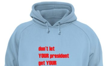 Don't let your president get your ass whooped we are not our ancestors unisex hoodie