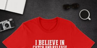 Fishing I believe in catch and release in other words shirt