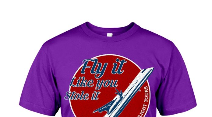 Fly it like you stole it puget sound flight tours shirt