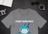 Forget Mama Bear I'm A Mama Shark Do shirt