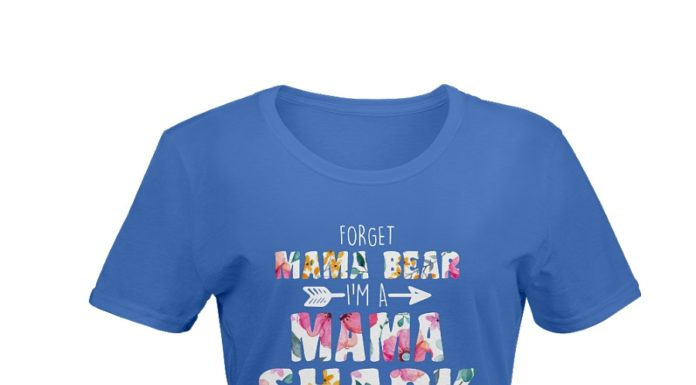 Forget mama bear I'm a mama shark do-do-do-do floral shirt
