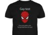 Gay test if you see spider-man I've got bad news for you unisex shirt