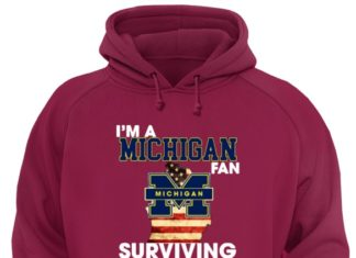 I'm a Michigan fan surviving in enemy territory shirt