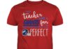 I'm a teacher and a New York Giants fan which means I'm pretty much perfect shirt - I'm a teacher and a New York Giants fan shirt