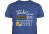 I'm a teacher and an Pittsburgh Steelers fan which means I'm pretty much perfect shirt