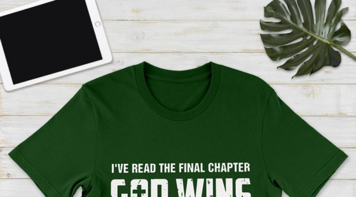 I've read the final chapter God wins shirt