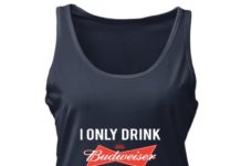 I Only Drink Budweiser 3 Days A Week Yesterday , Today and Tomorrow shirt