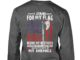 I stand for my flag beside my brothers in front of my loved ones and on the necks of my enemies shirt unisex longsleeve tee