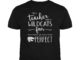 I'm teacher and a Wildcats fan which means I'm pretty much perfect unisex shirt