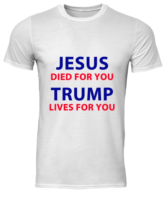 Jesus died for you Trump lives for you classic men shirt