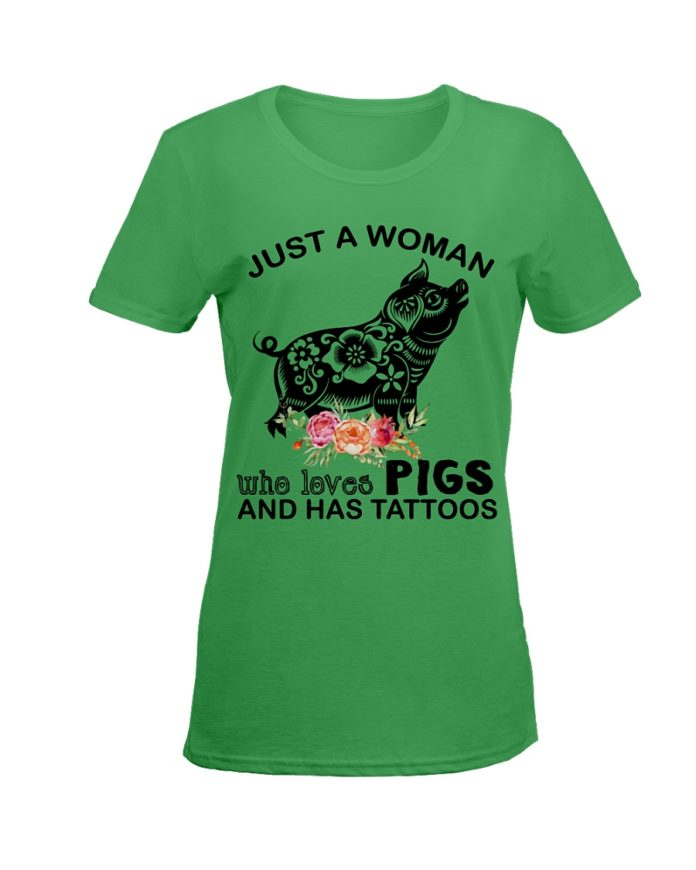 Just a woman who loves pig and has tattoos shirt