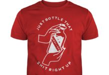 Just bottle that shit right up emotions shirt