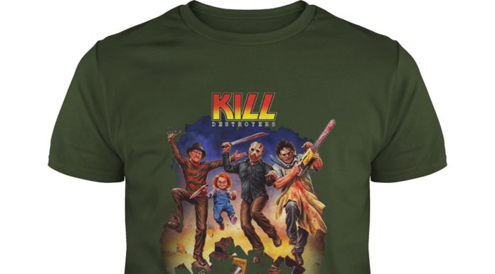 Kill Destroyers Freddy Chucky Jason Voorhees Leatherface shirt