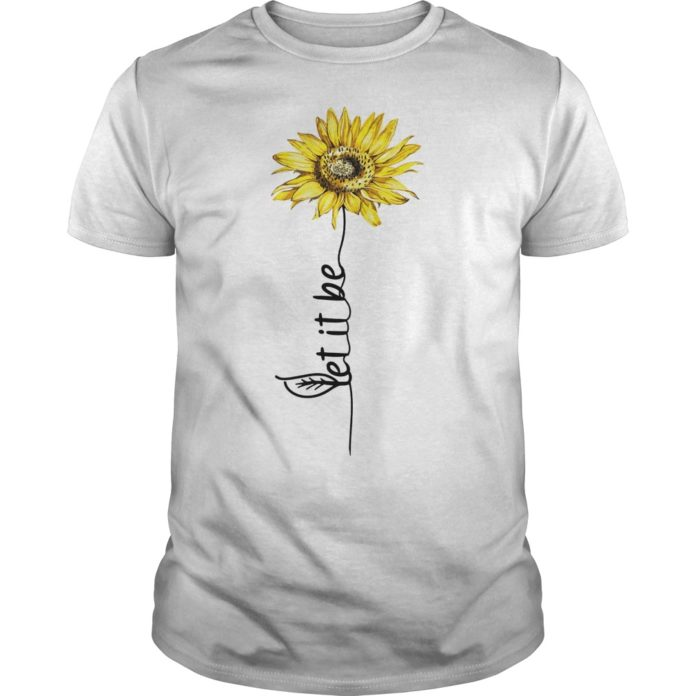 Let it be Sunflower Hippie Gypsy Soul Lover Vintage shirt guy tee