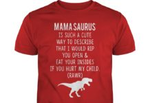 Mamasaurus is such a cute way to describe that I would rip you open shirt