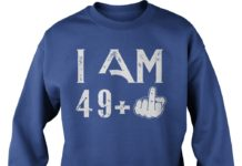 Middle Finger I Am 49 Plus 50 birthday sweat shirt - Middle Finger: I Am 49+ Plus 50 birthday shirt