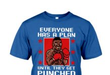 Mike Tyson everyone has a plan until they get punched in the mouth shirt