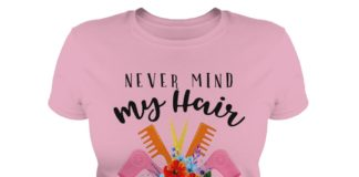 Never mind my hair I'm doing yours shirt
