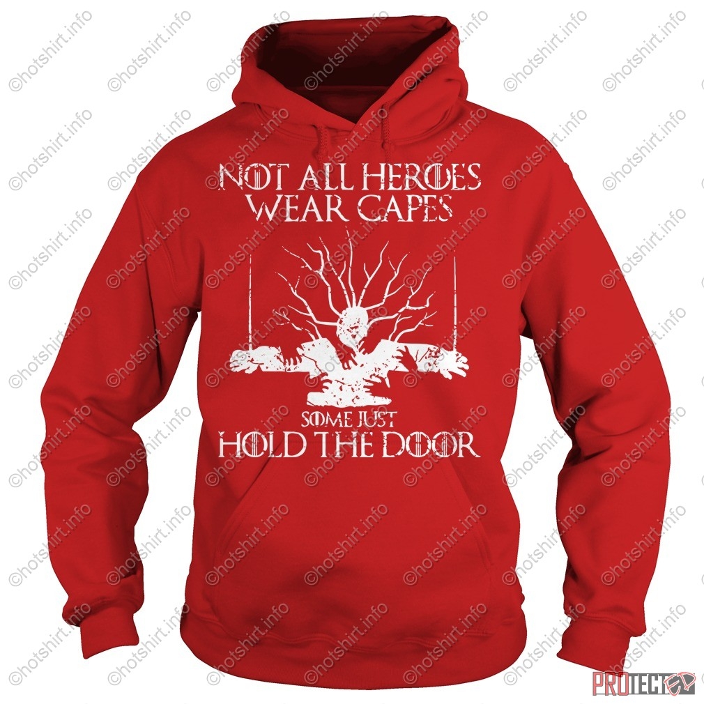 Not all heroes wear capes some hold doors shirt, hoodie