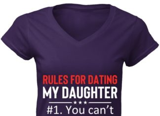 Rules For Dating My Daughter #1 You Can't shirt
