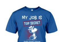 Snoopy my job is top secret even I don't know what I'm doing shirt