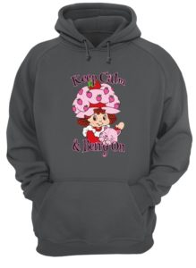 Strawberry shortcake keep calm and berry on unisex hoodie
