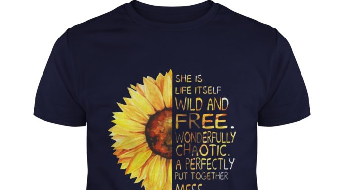 Sunflower she was life Itself wild and free shirt
