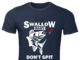 Swallow baby don't spit fish classic men shirt