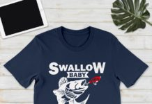Swallow baby don't spit fish shirt