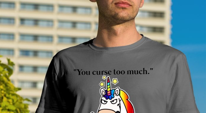 Unicorn you curse too much bitch you breathe to much shut the fuck up shirt