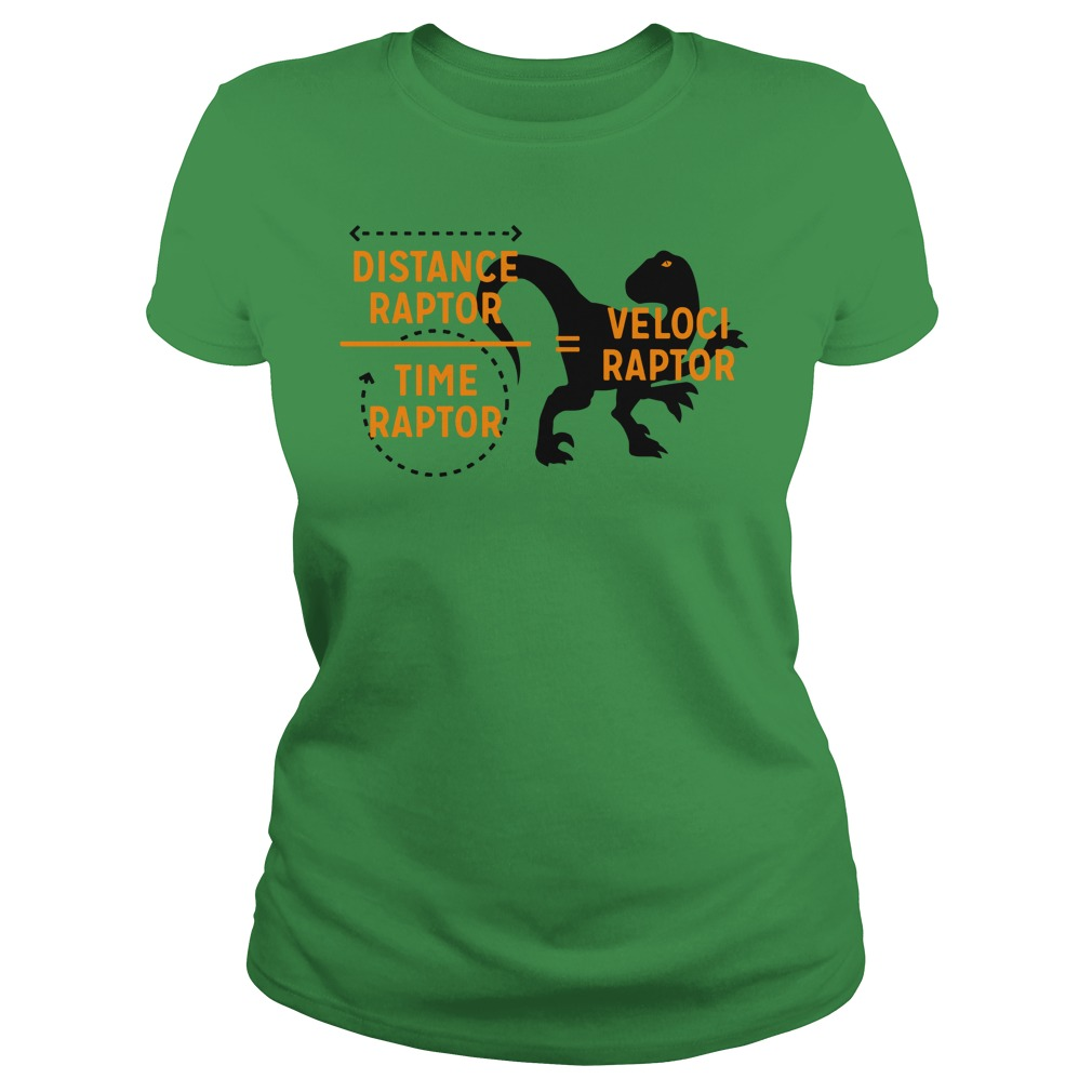 Velociraptor equals Distanceraptor over Timeraptor shirt lady tee