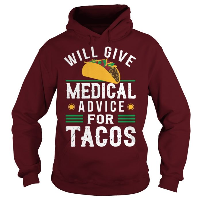 Will give medical advice for tacos shirt