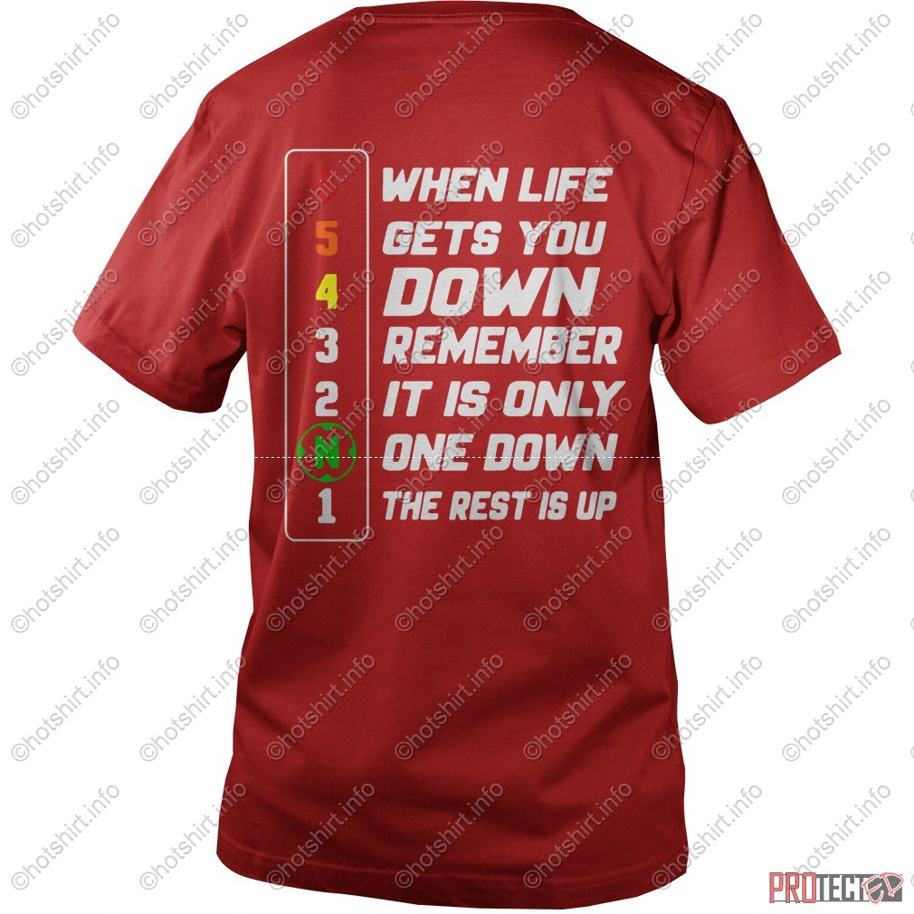 when life gets you down remember it is only one down the rest is up shirt guy v-neck